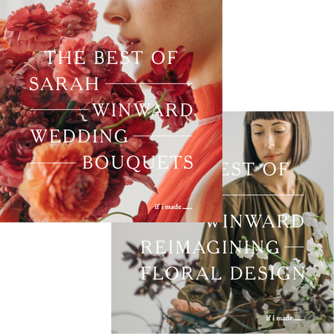 The Best of Sarah Winward: Wedding Bouquets + Reimagining Floral Design (ROP)