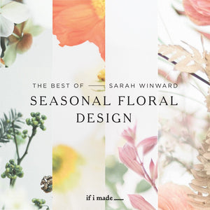 Sale Payment Plan: The Best of Sarah Winward: Seasonal Floral Design- 6 Monthly Payments of $99