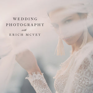 PAYMENT PLAN SALE: WEDDING PHOTOGRAPHY WITH ERICH MCVEY (17 MONTLY PAYMENTS OF $99)