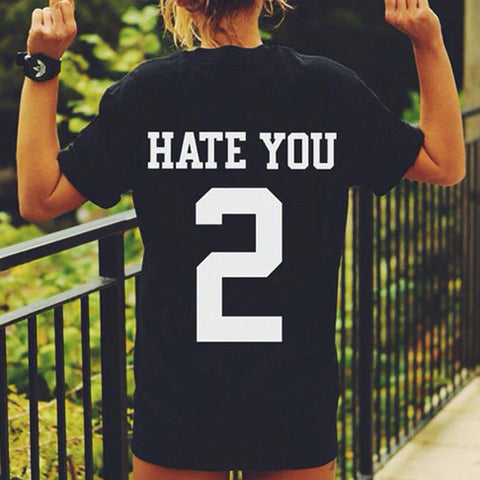 Women O-Neck Hate You 2 T-Shirt - J20Style