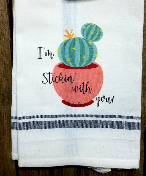 I'm Stickin' With You Cactus  Kitchen Towel
