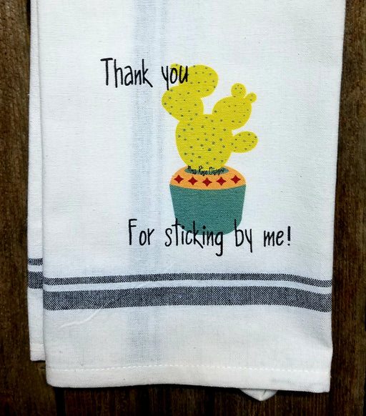 Thank You For Sticking With Me Cactus Kitchen Towel