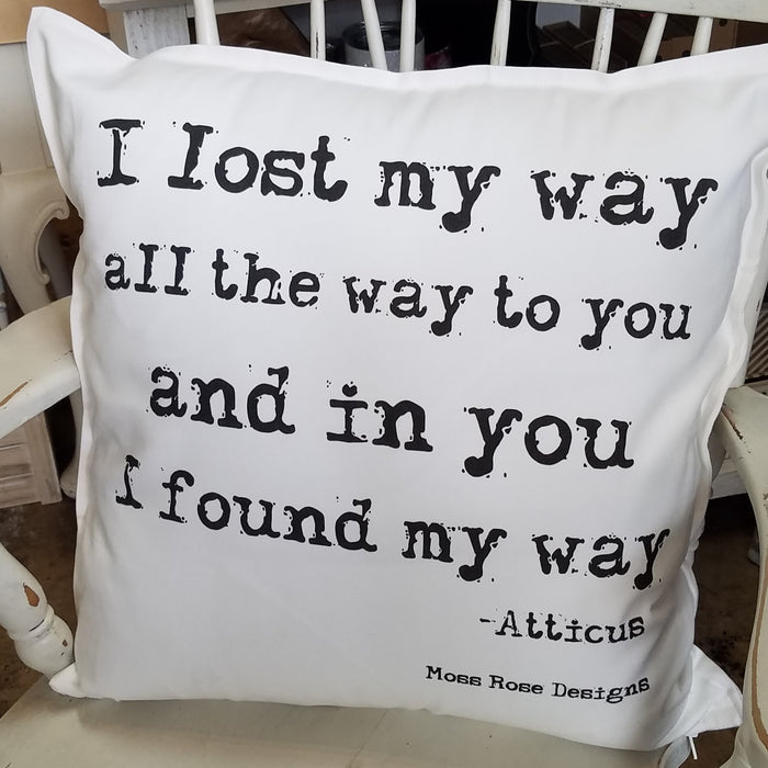 I Lost My Way All the Way to You Atticus Pillow