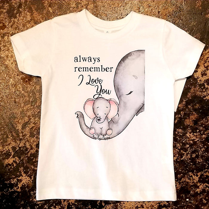 Always Remember I Love You T-Shirt