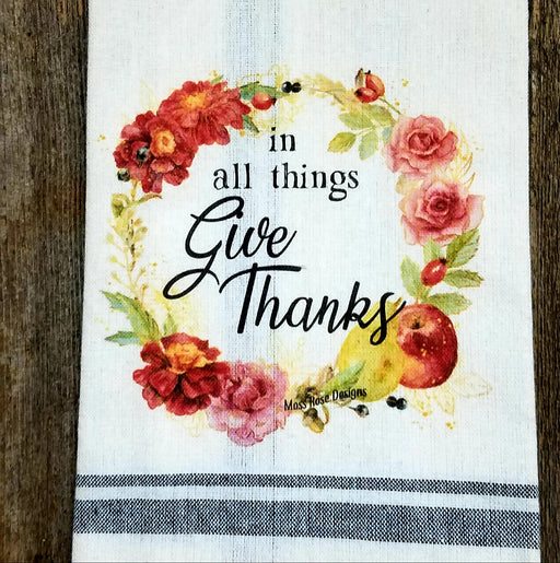 In All Things Give Thanks Kitchen Towel