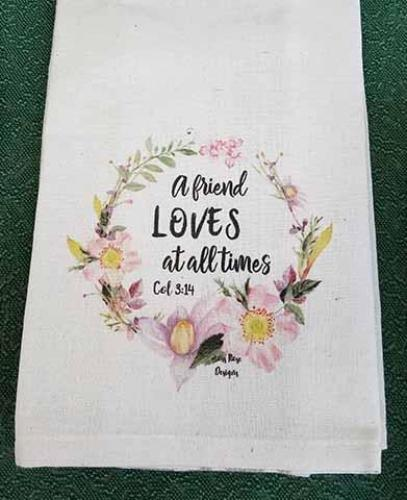 A Friend Loves At All Times Kitchen Towel