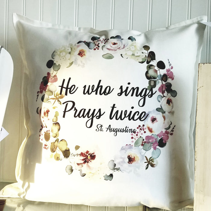 He Who Sings Prays Twice Floral Wreath Pillow