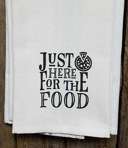 Just Here For The Food Kitchen Towel