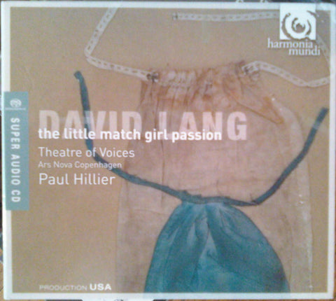 David Lang - Theatre Of Voices, Ars Nova Copenhagen, Paul Hillier ‎– The Little Match Girl Passion SACD