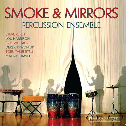 Smoke & Mirrors Percussion Ensemble ‎– Smoke & Mirrors