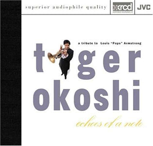 "Tiger Okoshi-Echoes Of A Note A Tribute To Louis ""Pops"" Armstrong"