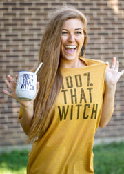 100% That Witch Tshirt