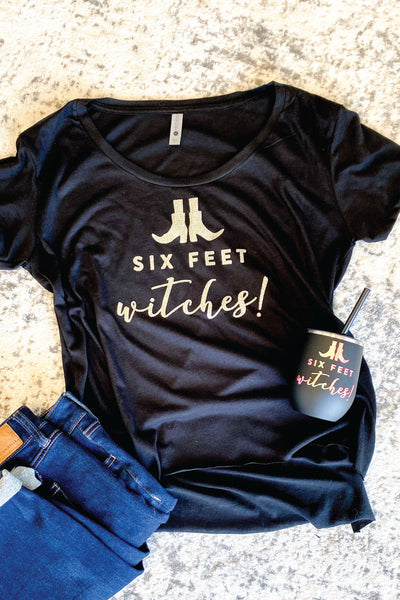 Six Feet Witches Halloween T Shirt