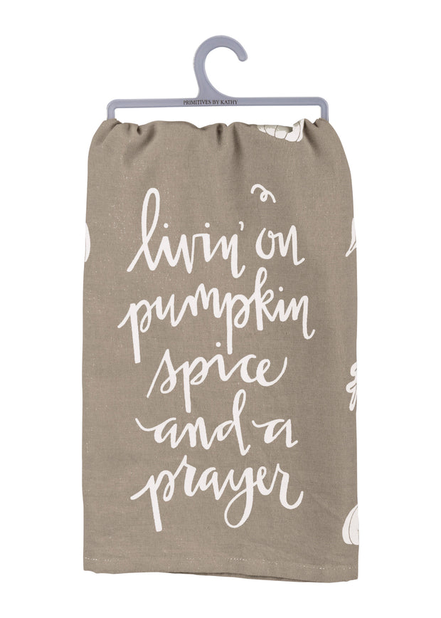 Livin on Pumpkin Spice & a Prayer Dish Towel