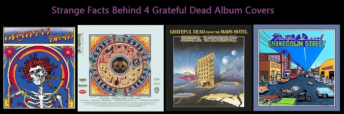 Strange Facts Behind 4 Grateful Dead Albums