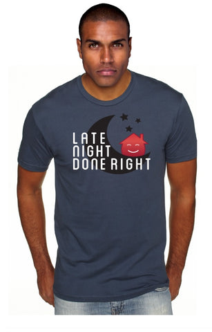 Late Night Done Right T-Shirt