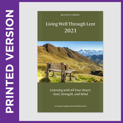 Living Well Through Lent 2021 (PRINT EDITION)