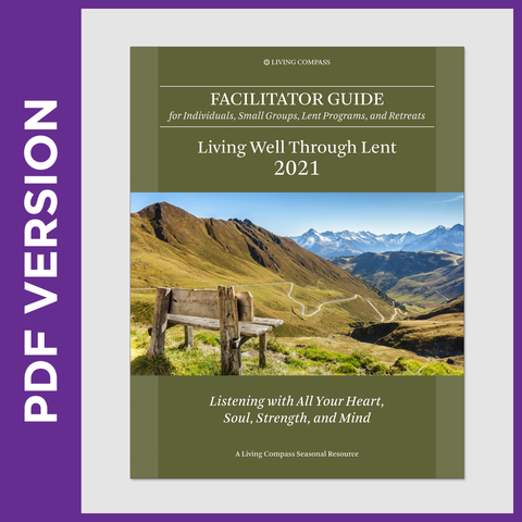 Living Well Through Lent 2021 Facilitator Guide (PDF FILE)