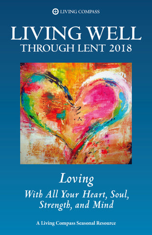 Living Well Through Lent 2018 (PDF File - 8.5x11 Printable Version)
