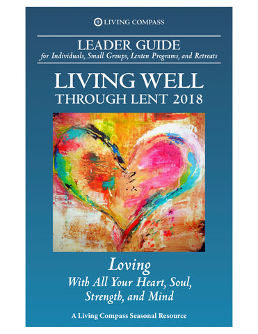 Living Well Through Lent 2018 Leader's Guide (PDF File)