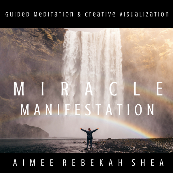 Miracle Manifestation Guided Meditation & Creative Visualization MP3