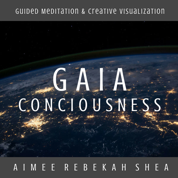 Gaia Consciousness Guided Meditation & Creative Visualization MP3