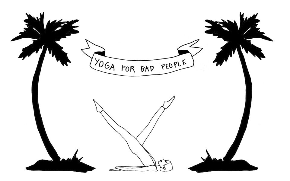 Yoga for Bad People, 2014