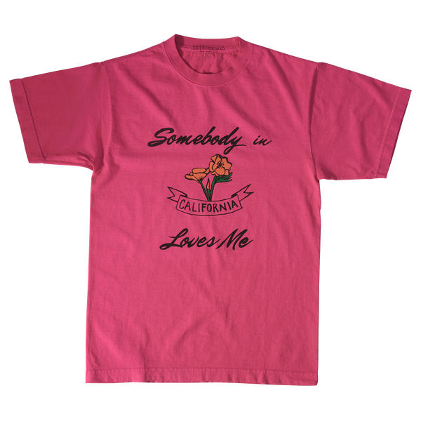 Somebody in California Loves Me - Pink Tee