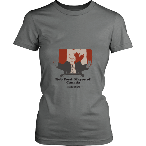Rob Ford:  Mayor of Canada Womens T-Shirt