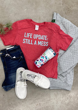 Life Update: Still a Mess Graphic Tee