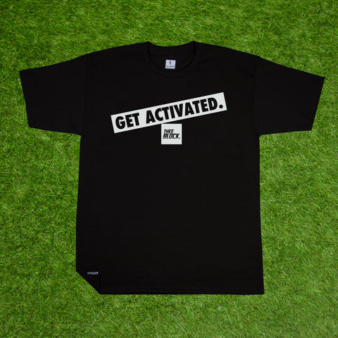 GET ACTIVATED SHIRT-BLACK