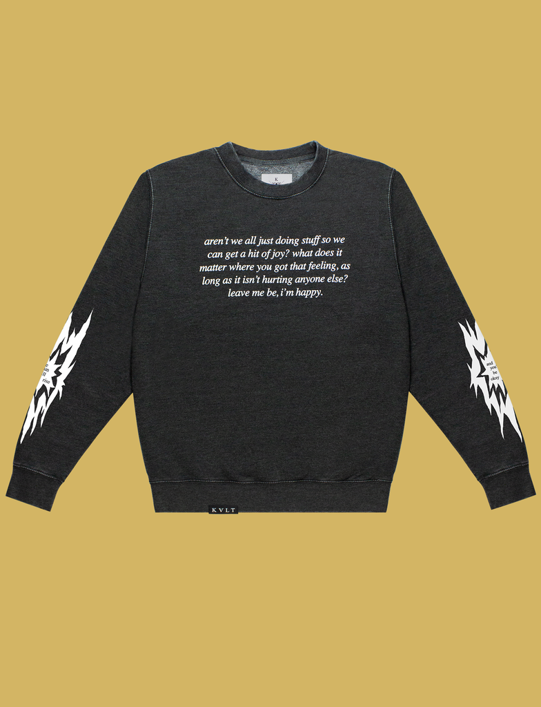 Front view of the JOY Sweater by KULT Clothing | Aren't we all just doing stuff so we can get a hit of joy? What does it matter where you got that feeling, as long as it isn't hurting anyone else? Leave me be, I'm happy.