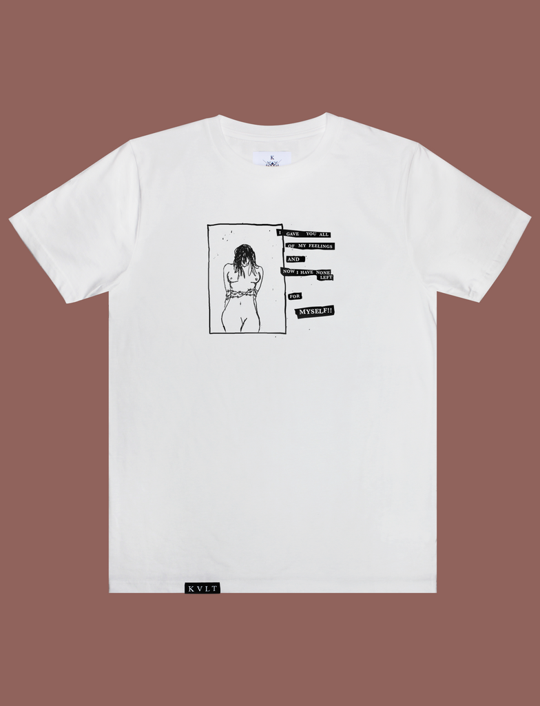 BROKE Tee in White by KULT Clothing | I gave you all of my feelings and now I have none left for myself