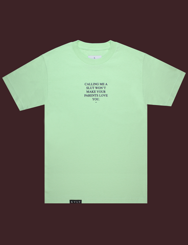 DON'T CALL ME Tee in Green Tea by KULT Clothing | Calling me a slut won't make your parents love you