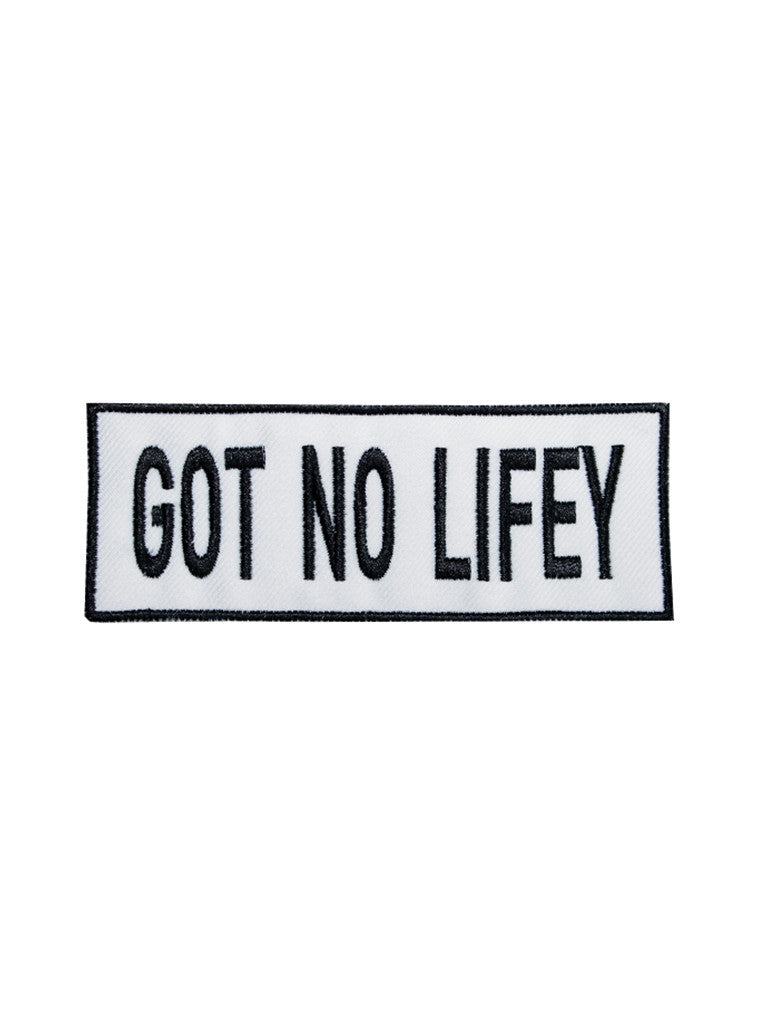 GOT NO LIFEY Embroidered Patch by KULT