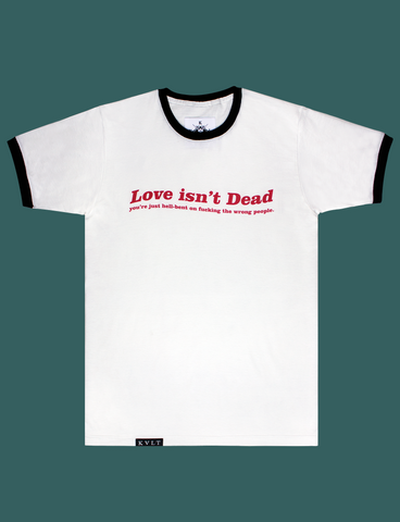 LOVE ISN'T DEAD Tee in a White Ringer style by KULT Clothing | eco-friendly, climate neutral t-shirt | Love isn't Dead you're just hell-bent on fucking the wrong people.