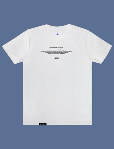 THE LAW Tee in White by KULT Clothing | I fought the law, but the law…  continues to systematically oppress people of colour, women and children, in turn, injecting fuel for disparity into a society already crippling under the pressure of its beliefs.