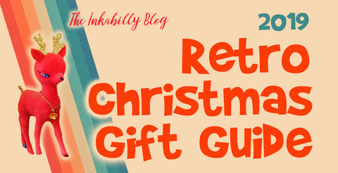 Retro Christmas Gift Guide 2019 on The Inkabilly Blog