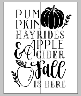 Pumpkin hayrides and apple cider Fall is here 10x17