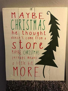 Maybe Christmas he thought doesn't come from a store with tree 14x20