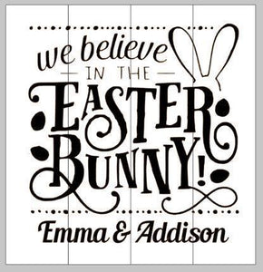 We believe in the Easter bunny  Childrens names 14x14