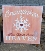 Snowflakes are kisses from heaven 14x14