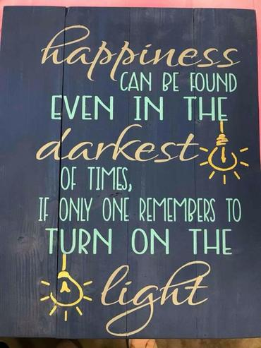 Happiness can be found even in the darkest of times 14x17
