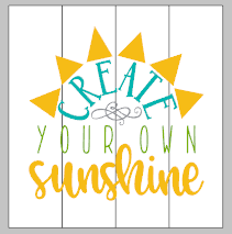 Create your own sunshine 14x14