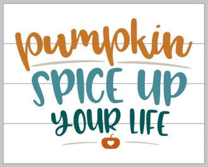 Pumpkin spice up your life 14x17