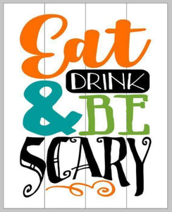 Eat drink and be scary 14x17