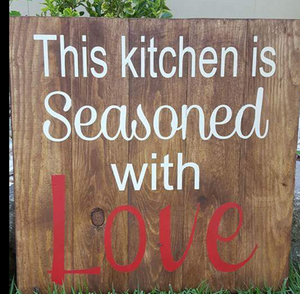 This kitchen is seasoned with love 14x14
