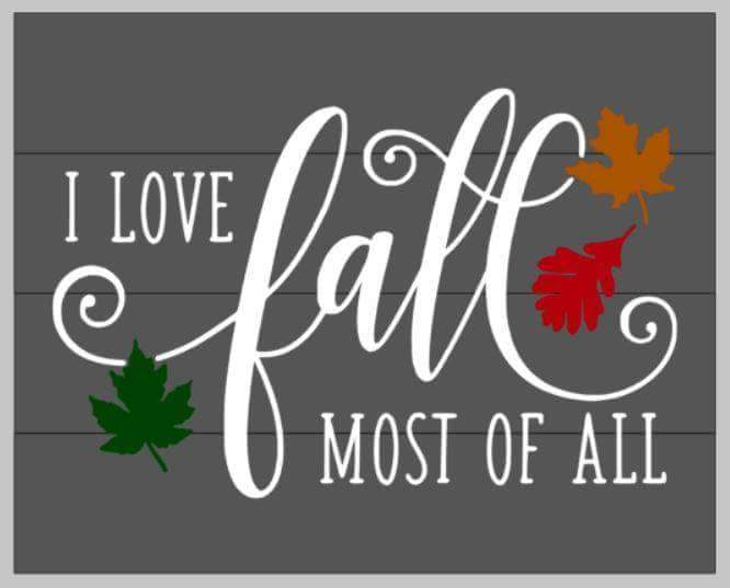 I love fall most of all 14x17