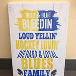 Gold and blue bleedin' loud yellin' hockey lovin' die hard & loyal blues family 14x20
