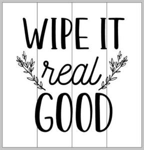 wipe it real good 14x14